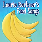 Laurie Berkner's Food Songs