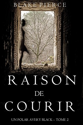 Raison de Courir (Un Polar Avery Black – Tome 2) (French Edition)