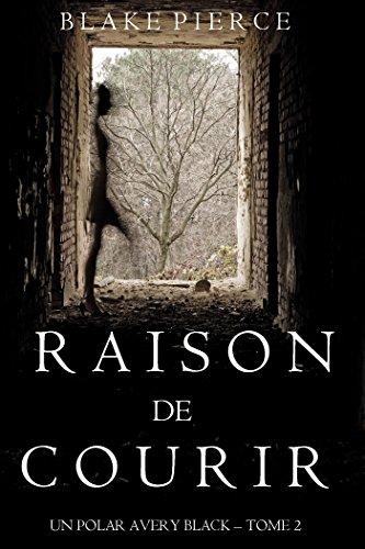 Raison de Courir (Un Polar Avery Black – Tome 2) (French Edition)