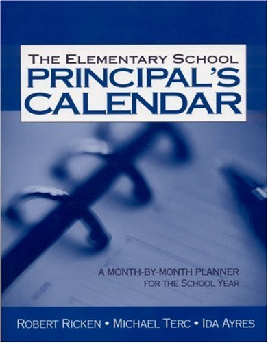 The Elementary School Principal's Calendar: A Month-By-Month Planner for the School Year by Robert Ricken (2001-05-23)