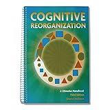 Cognitive Reorganization, 3rd Edition