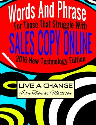 Download Words And Phrases For Those That Struggle With Sales Copy Online, 2016 New Technology Edition pdf