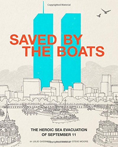 Saved by the Boats: The Heroic Sea Evacuation of September 11 (Encounter: Narrative Nonfiction Picture Books) ebook