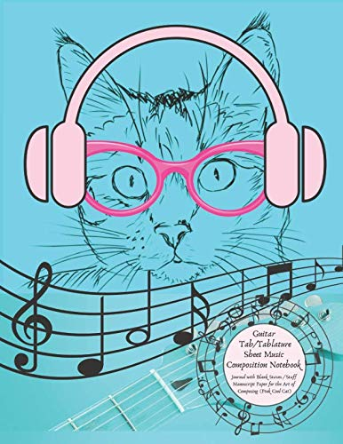 (Guitar Tab / Tablature Sheet Music Composition Notebook Journal with Blank Staves / Staff Manuscript Paper for the Art of Composing (Pink Cool Cat): ... Spaces for Writing & Recording Musical Ideas))