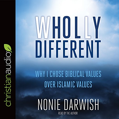 Wholly Different: Islamic Values vs. Biblical Values by christianaudio