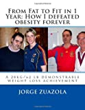 From Fat to Fit in 1 Year - How I Defeated Obesity Forever, Jorge Zuazola, 1466377542