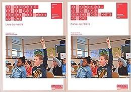 Je mémorise et je sais écrire des mots au CM1 : Cahier de l'élève + Livre du maître