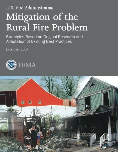Download Mitigation of the Rural Fire Problem: Strategies Based on Original Research and Adaptation of Existing Best Practices PDF