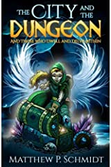 The City and the Dungeon: And Those who Dwell and Delve Within (Volume 1) Paperback