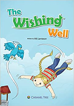 The Wishing Well (Caramel Tree Readers Level 4)