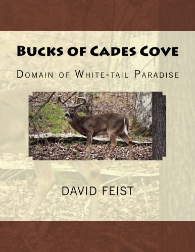 Bucks of Cade's Cove: Domain of White-tail Paradise (The Natural Wonders of Cade's Cove) Smoky Mountain Deer