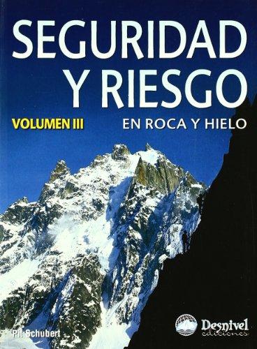 Descargar Libro Seguridad Y Riesgo En Roca Y Hielo Pit Schubert