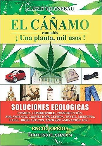 CAÑAMO CANNABIS IUNA PLANTA MIL USOS,EL: Amazon.es: CHANEBAU ...