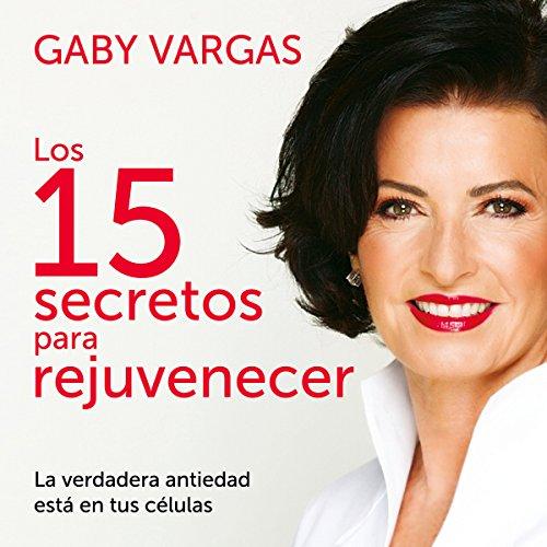 51FhatNYgQL - Los 15 secretos para rejuvenecer [The 15 Secrets to Rejuvination]: La verdadera antiedad está en tus células [True Antiaging Is in Your Cells]