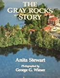 The Gray Rocks Story, Anita Stewart, 0914373161