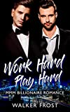 Work Hard Play Hard: MMM Billionaire Romance