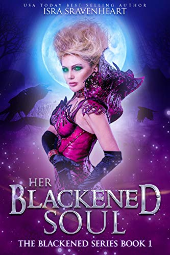 Book: Her Blackened Soul (Blackened Series Book 1) by Isra Sravenheart