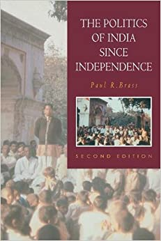 Politics of India Since Independence 2ed (The New Cambridge History of India)