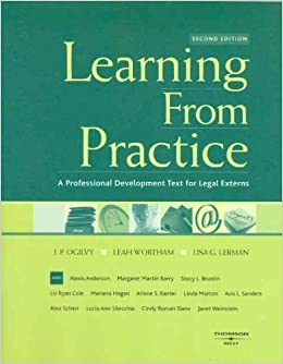 Learning from Practice: A Professional Development Text for Legal Externs (American Casebook Series) by J Ogilvy (2007-10-12)