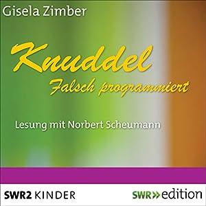 Knuddel: Falsch programmiert Hörbuch