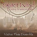 Spirit Wind: Native American Flute