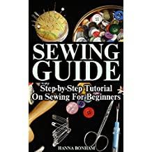 Sewing Guide: Step-by-Step Tutorial On Sewing For Beginners