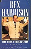 img - for Rex Harrison: The First Biography book / textbook / text book