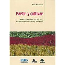 Partir y cultivar: Auge de la quinua, movilidad y recomposiciones rurales en Bolivia (D'Amérique latine) (Spanish Edition)