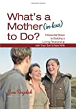 What's a Mother (In-Law) to Do?, Jane Angelich, 1416587802