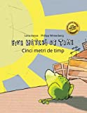 Five Meters of Time/Cinci metri de timp: Children's Picture Book English-Romanian (Bilingual Edition/Dual Language) (English and Romanian Edition)