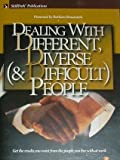 Dealing with Different, Diverse (& Difficult) People