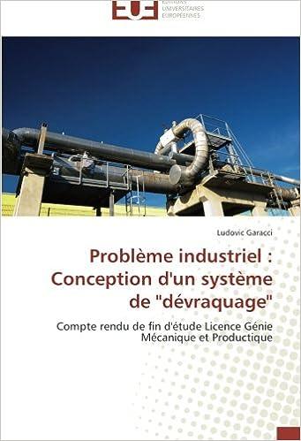 """Livres Problème industriel : Conception d'un système de """"dévraquage"""": Compte rendu de fin d'étude Licence Génie Mécanique et Productique pdf, epub"""