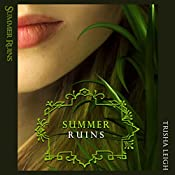 Summer Ruins: The Last Year, Book 4 | Trisha Leigh
