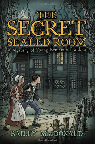 Download The Secret of the Sealed Room: A Mystery of Young Benjamin Franklin PDF