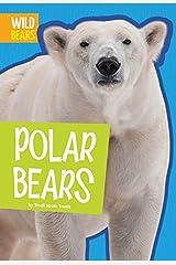 Polar Bears (Wild Bears) Kindle Edition