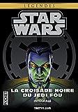 Intégrale La Croisade Noire du Jedi Fou / Star Wars / 7-8-9