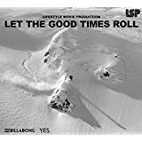 LET THE GOOD TIMES ROLL (LSP LIFESTYLE MOVIE PRODUCTION) (htsb0236) [DVD]