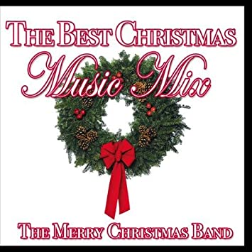 Christmas Music Mixes.The Merry Christmas Band The Best Christmas Music Mix