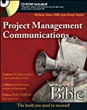 Project Management Communications Bible, William Dow and Bruce Taylor, 0470137401