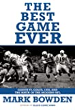 The Best Game Ever: Giants vs. Colts, 1958, and the Birth of the Modern NFL
