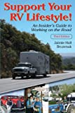 Support Your RV Lifestyle! An Insider's Guide to Working on the Road, 3rd ed.