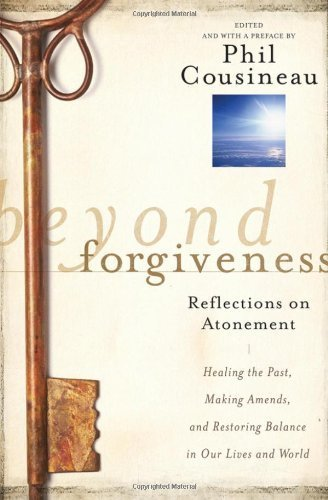 Beyond Forgiveness: Reflections on Atonement 1st (first) edition published by Jossey-Bass (2011) [Paperback] pdf