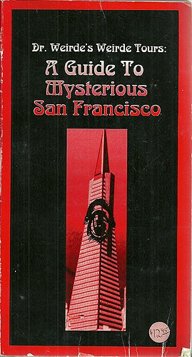 A Guide to Mysterious San Francisco: Dr. Weirde's Weirde Tours
