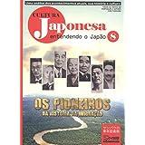 Cultura Japonesa Vol.8 -Os Pioneiros da Histólia da Imigração-