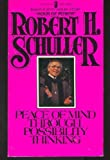 Peace of Mind Through Possibility Thinking, Robert H. Schuller, 0515047848