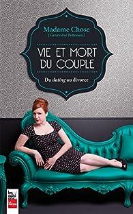 Vie et mort du couple : Du dating au divorce par Geneviève Pettersen