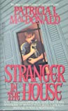 Stranger in the House, Patricia J. MacDonald, 0440184584