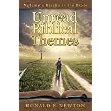 Unread Biblical Themes:: Volume 4, Blacks in the Bible