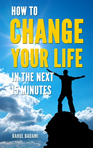 How to Change your Life in the next 15 minutes (Self-Help 101) (The Power Of Positive Thinking In Hindi)