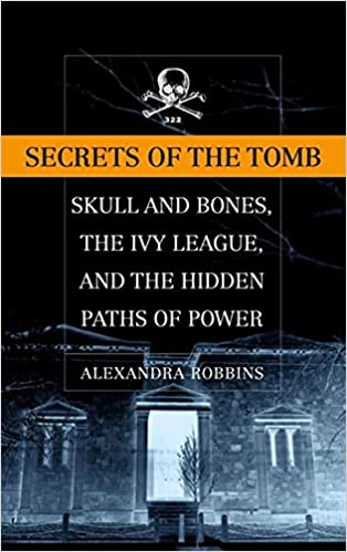 Secrets Of The Tomb: Skull and Bones, the Ivy League and the ...